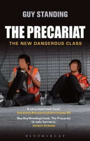 The Precariat - The New Dangerous Class ebook by Prof. Guy Standing