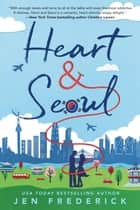 Heart and Seoul ebook by Jen Frederick