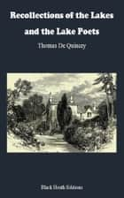 Recollections of the Lakes and the Lake Poets ebook by Thomas De Quincey