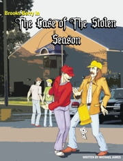Brooks Berry In The Case Of The Stolen Season ebook by Michael James