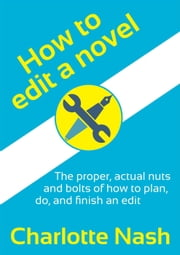 How to Edit a Novel ebook by Charlotte Nash