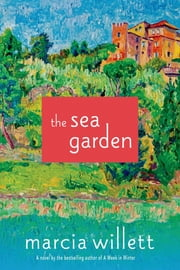 The Sea Garden - A Novel ebook by Marcia Willett