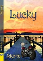Lucky ebook by Storm