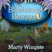 The Bluebonnet Betrayal audiobook by Marty Wingate