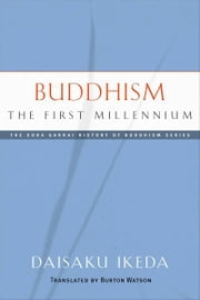 Buddhism - The First Millennium ebook by Daisaku Ikeda,Burton Watson