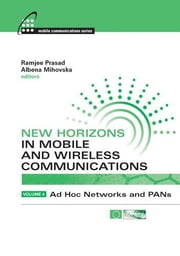 New Horizons in Mobile and Wireless Communications, Volume 4: Ad Hoc Networks and Pans ebook by Prasad, Ramjee