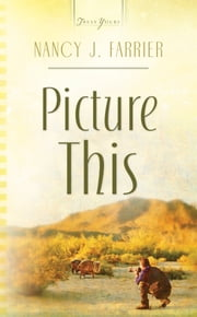 Picture This ebook by Nancy J. Farrier