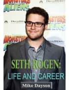 Seth Rogen: Life and Career ebook by Mike Dayson