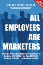 All Employees Are Marketers ebook by Richard Parkes Cordock