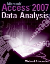 Microsoft Access 2007 Data Analysis ebook by Michael Alexander