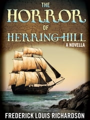The Horror of Herring Hill ebook by Frederick Louis Richardson