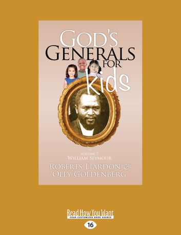 God's Generals For Kids/William Seymour - Volume 7 ebook by Roberts Liardon,Olly Goldenberg