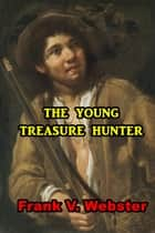 The Young Hunter ebook by Frank V. Webster