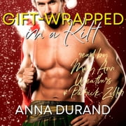 Gift-Wrapped in a Kilt audiobook by Anna Durand