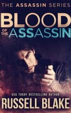 Blood of the Assassin ebook by Russell Blake
