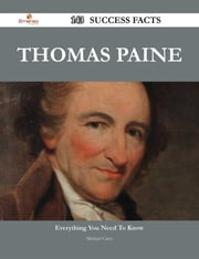Thomas Paine 143 Success Facts - Everything you need to know about Thomas Paine ebook by Michael Carey