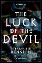 The Luck Of The Devil ebook by Steph Bennion