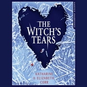 The Witch's Tears (The Witch's Kiss Trilogy, Book 2) audiobook by Katharine Corr, Elizabeth Corr