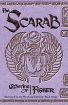 The Scarab ebook by Catherine Fisher