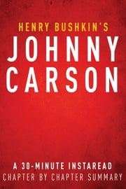 Johnny Carson by Henry Bushkin | A 30-minute Summary ebook by Instaread Summaries