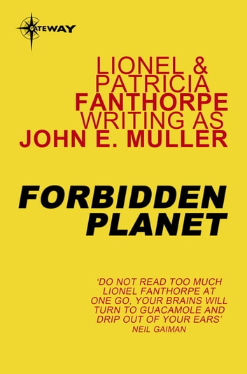Forbidden Planet ebook by Lionel Fanthorpe,John E. Muller,Patricia Fanthorpe