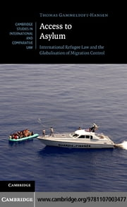 Access to Asylum ebook by Gammeltoft-Hansen, Thomas