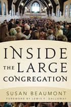 Inside the Large Congregation ebook by Susan Rev. Beaumont
