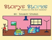 "Story's Stories - ""Thank You for Not Smoking"" ebook by Shakey Sparks"