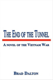 The End of the Tunnel ebook by Bradly Dalton