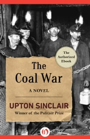 The Coal War - A Novel ebook by Upton Sinclair