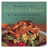 Beautiful Breads and Fabulous Fillings - The Best Sandwiches in America ebook by Margaux Sky