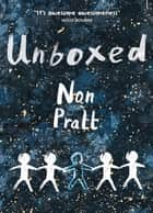 Unboxed ebook by Non Pratt, Kate Alizadeh