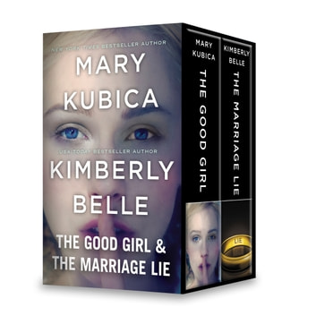 The Good Girl & The Marriage Lie ebook by Mary Kubica,Kimberly Belle