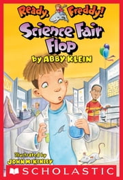 Ready, Freddy! #22: Science Fair Flop ebook by Abby Klein, John McKinley