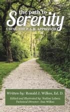 THE PATH TO SERENITY ebook by Ronald J. Wilkes