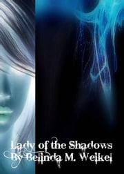 Lady of the Shadows ebook by Belinda Weikel