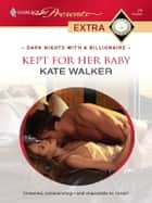 Kept for Her Baby ebook by Kate Walker