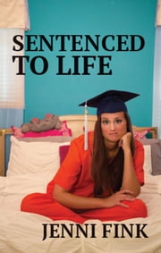 Sentenced To Life ebook by Jenni Fink