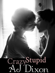 Crazy Stupid ebook by AJ Dixon