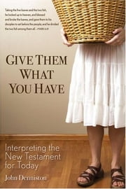 Give Them What You Have ebook by John Denniston