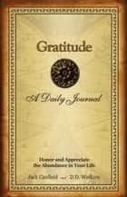 Gratitude - A Daily Journal ebook by D.D. Watkins, Jack Canfield