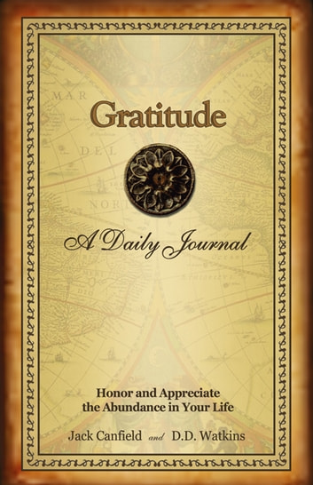 Gratitude - A Daily Journal ebook by D.D. Watkins,Jack Canfield