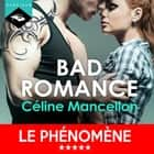Bad Romance audiobook by Céline Mancellon