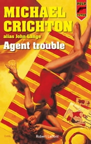 Agent trouble ebook by Michael CRICHTON