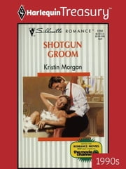 Shotgun Groom ebook by Kristin Morgan