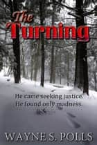 The Turning ebook by Wayne S. Polls