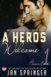 A Hero's Welcome - ...she's welcoming him every night ebook by Jan Springer