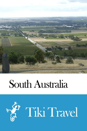 South Australia (Australia) Travel Guide - Tiki Travel ebook by Tiki Travel