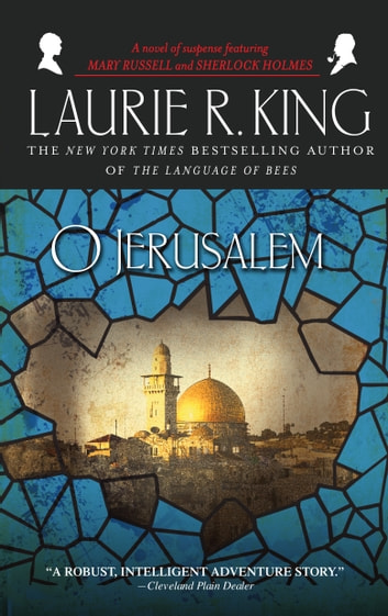O Jerusalem - A novel of suspense featuring Mary Russell and Sherlock Holmes ebook by Laurie R. King