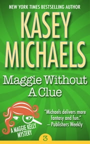 Maggie Without A Clue ebook by Kasey Michaels